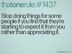 Oh how I wish people would do this.   Then maybe people would appreciate things more.