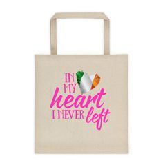 In My Heart I Never Left Irish Tote Bag
