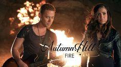 Autumn Hill - Fire (Official Video)