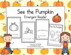 """Activity: """"See the Pumpkin Emergent Reader"""" / Area: Literacy/Language Arts / Standard: (Read emergent-reader texts with purpose and understanding. Theme Halloween, Halloween Activities, Autumn Activities, Classroom Activities, Classroom Ideas, Kindergarten Science, Kindergarten Reading, Kindergarten Classroom, Emergent Readers"""