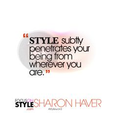 """""""Style subtly penetrates your being from wherever you are.""""  For more daily stylist tips + style inspiration, visit: https://focusonstyle.com/styleword/ #fashionquote #styleword"""