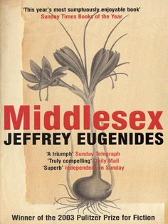 Jeffrey Eugenides 'Middlesex' worthy Pulitzer winner - moving and unforgettable. One of my favourite books that I have read numerous times now. Middlesex Book, Middlesex Jeffrey Eugenides, Books To Read, My Books, Cursed Child Book, Fiction Books, Great Books, Amazing Books, Reading Lists