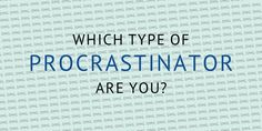The 12 Different Types Of Procrastinators~ I will read later
