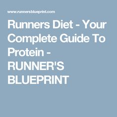 Runners Diet - Your Complete Guide To Protein - RUNNER'S BLUEPRINT