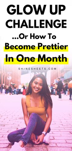 Glow Up Challenge: How To Become Prettier In One Month