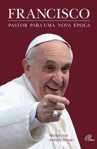 M. Cool, A. Marujo, «Francisco, Pastor para uma Nova Época». Ed. Paulinas, Lisboa 2013, 192 págs. PVP: 12,00 euros