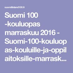 Suomi 100 -kouluopas marraskuu 2016 - Suomi-100-kouluopas-kouluille-ja-oppilaitoksille-marraskuu-2016.pdf Independence Day, Finland, Historia, Diwali, 4th Of July Nails, 4th Of July