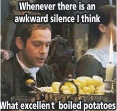 Ah! Mr. Collins! Janeites would understand... :)
