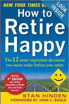 How to Retire Happy, Fourth Edition: The 12 Most Important Decisions You Must Make Before You Retire Paperback.  Lots of good feedback for this and was a NY times Bestseller Kindle and Paperback
