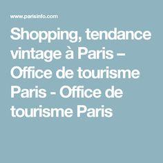 Shopping, tendance vintage à Paris – Office de tourisme Paris - Office de tourisme Paris