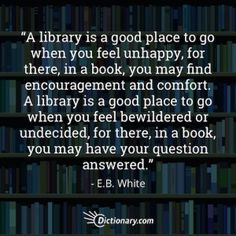 E.B. White | 11th of 12 Beautiful Quotes about Why We Love Libraries | Dictionary.com