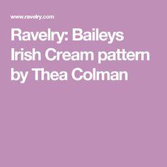 Ravelry: Baileys Irish Cream pattern by Thea Colman