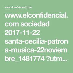www.elconfidencial.com sociedad 2017-11-22 santa-cecilia-patrona-musica-22noviembre_1481774 ?utm_source=facebook&utm_medium=social&utm_campaign=BotoneraWeb