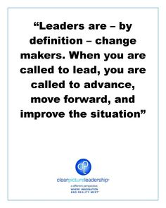 Leaders are change makers #leadership #lead #management