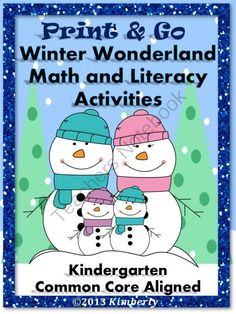 Winter Wonderland Math and Literacy (Print & Go Common Core Aligned) from By Kimberly on TeachersNotebook.com (45 pages)  - Winter Wonderland Math and Literacy (Print & Go Common Core Aligned) **View PREVIEW for examples and FREE activity  Winter Wonderland Math and Literacy  Print & Go  Kindergarten Common Core Aligned Over 40 Print and Go Pages This set of WINTER%2
