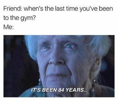 The only time I've ever been do the gym was to sit on the couch and watch my friends run on the treadmill lol. Good times X