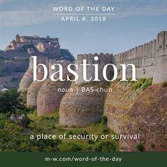 The #wordoftheday is 'bastion' . #language #merriamwebster #dictionary