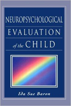 Neuropsychological evaluation of the child / Ida Sue Baron