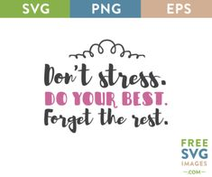 FREE SVG CUT FILE for Cricut, Silhouette and more - Free SVG - Don't Stress