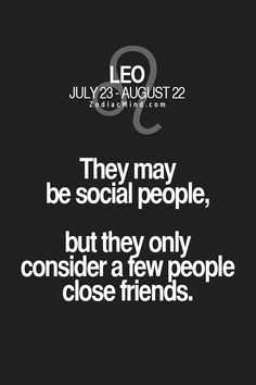 This is very true for me! Maybe 3 people I would consider my very closest friends and 1 of them is a guy believe it or not! I'm not interested in him or anything though, he's a really good friend