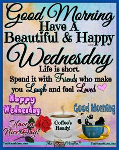 Good Morning Messages, Good Morning Quotes, Morning Sayings, Wednesday Prayer, Happy Wednesday, Butterfly Quotes, Days Of Week, Morning Blessings, Have A Beautiful Day
