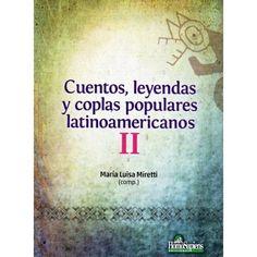 Cuentos Leyendas Y Coplas Populares Referencia  978-950-808-668-6 Condición:  Nuevo  La literatura y el folklore son formas diferentes de concebir y de comprender el mundo.