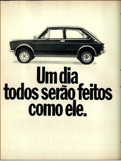 Anúncio Fiat - 1977 Vintage Advertisements, Vintage Ads, Carros Vintage, Car Banner, Veteran Car, Car Brochure, Fiat Abarth, Car Advertising, Old Ads