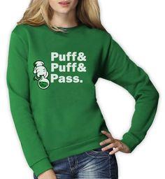 Puff & Pass Dope Bong Women Sweatshirt Blunt Weed 420 Mickey Hands Just Hit It