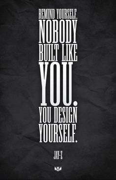 One Of My Favourites!.  Remind Yourself, Nobody's Built Like You!. You Design Yourself!!!...