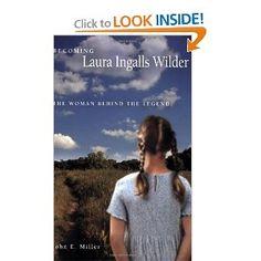 Becoming Laura Ingalls Wilder: The Woman Behind the Legend (MISSOURI BIOGRAPHY SERIES): John E. Miller: 9780826216489: Amazon.com: Books