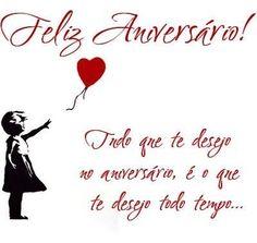 Feliz Aniversário! Tudo que te desejo no aniversário, é o que te desejo todo tempo #felicidades #feliz_aniversario #parabens