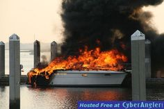 http://www.cyberangler.com  40 foot boat in flames at the far end of the dock