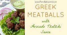 Greek Meatballs with Avocado Tzatziki Sauce - Primally Inspired