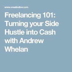 Freelancing 101: Turning your Side Hustle into Cash with Andrew Whelan