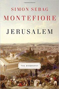 Jerusalem: The Biography: Simon Sebag Montefiore: 9780307266514: Amazon.com: Books