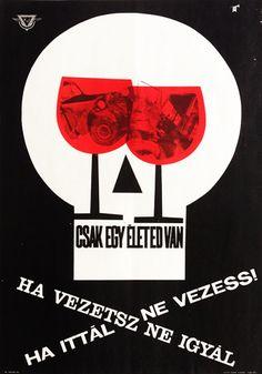 Drink or drive / Csak egy életed van - Ha ittál, ne vezess! Ha vezetsz, ne igyál! 1965 Artist: Szilvásy Nándor