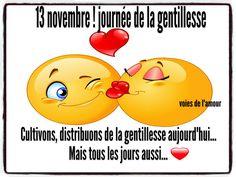 13 novembre ! journée de la gentillesse Cultivons, distribuons de la gentillesse aujourd'hui... Mais tous les jours aussi... #journeedelagentillesse smileys bisou coeurs gentillesse tendresse