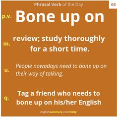 Bone up on Idiom Meaning Learn English Grammar, Learn English Words, English Phrases, English Idioms, English Language Learning, English Lessons, English Posters, Vocabulary Journal, Grammar And Vocabulary