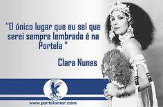 'O único lugar que eu sei que serei sempre lembrada é na Portela'. A frase pertence à cantora Clara Nunes e foi recuperada no documentário 'Clara Estrela', que teve sua pré-exibição na noite desta segunda, no Festival do Rio.  Portelamor - Porque amar é fundamental www.portelamor.com