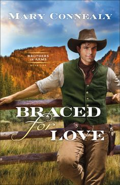 Braced for Love by: Mary Connealy Book Club Books, Book 1, New Books, O Love, Love Book, Brothers In Arms, Half Brother, Long Time Friends, Book Cover Art