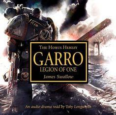 El Descanso del Escriba: Garro:Legion of One,de James Swallow.Una reseña