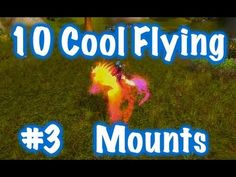 10 Cool Flying Mounts & Location Guides #3 (Jessiehealz) - YouTube