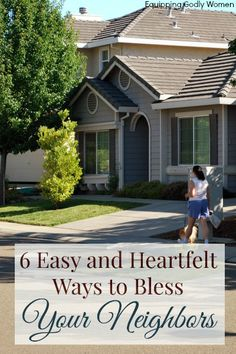 Jesus calls us to bless our neighbors--even the ones we don't like. Here are 6 ways to do just that.
