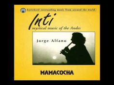 Jorge Alfano: Inti - Mystical Music of the Andes.