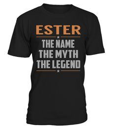 "# ESTER The Name, Myth, Legend .    ESTER The Name The Myth The Legend Special Offer, not available anywhere else!Available in a variety of styles and colorsBuy yours now before it is too late! Secured payment via Visa / Mastercard / Amex / PayPal / iDeal How to place an order  Choose the model from the drop-down menu Click on ""Buy it now"" Choose the size and the quantity Add your delivery address and bank details And that's it!"