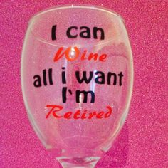Wine glass funny quotes retired retirement wine gift novinophopia novelty wedding Christmas valentines gifts handmade by LoveartsGifts on Etsy