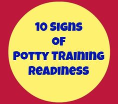 10 Signs of Potty Training Readiness  According to this Ellie's only half ready. It's not good to push potty training too early.   {not planning on doing it at all until at least TWO!!!}