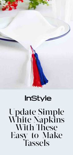 Bring the Tassel Trend to Your Tabletop with ThisEasy, 4-Step DIY from David Stark from InStyle.com