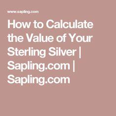 How to Calculate the Value of Your Sterling Silver | Sapling.com | Sapling.com