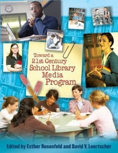 Toward a 21st-century school library media program / edited by Esther Rosenfeld, David V. Loertscher. / Lanham, Md. : Scarecrow Press/Hi Willow Research and Pub., 2007.